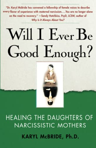 9781439129432: Will I Ever Be Good Enough?: Healing the Daughters of Narcissistic Mothers