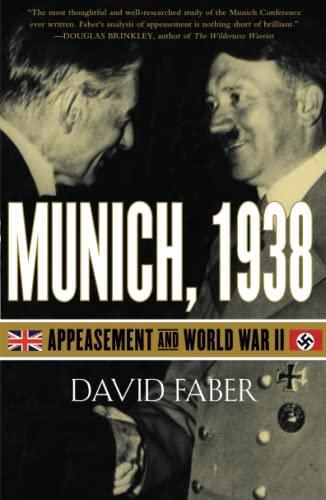 Munich, 1938: Appeasement and World War II: David Faber