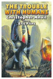 The Trouble with Humans (Complete Christopher Anvil): Anvil, Christopher