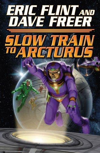 Slow Train To Arcturus: Eric Flint, Dave