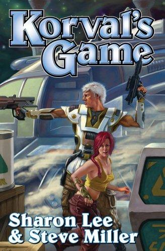 Korval's Game (Liaden Universe®): Lee, Sharon; Miller, Steve