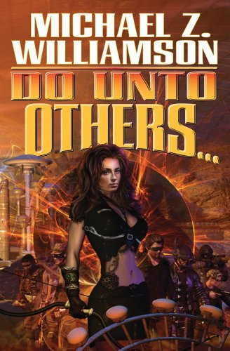 Do Unto Others (Freehold Series): Michael Z. Williamson