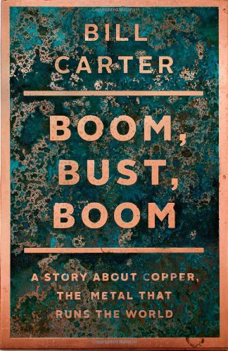 9781439136447: Boom, Bust, Boom: A Story about Copper, the Metal That Runs the World