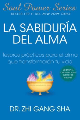 9781439138649: La Sabiduria del Alma: Tesoros Practicos Para El Alma Que Transformaran Su Vida (Soul Power)