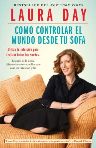 9781439138779: Como Controlar El Mundo Desde Tu Sofa: Utiliza Tu Intuicion Para Realizar Todos Tus Suenos (Atria Espanol)