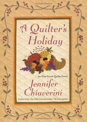 9781439139325: A Quilter's Holiday: An Elm Creek Quilts Novel (The Elm Creek Quilts)