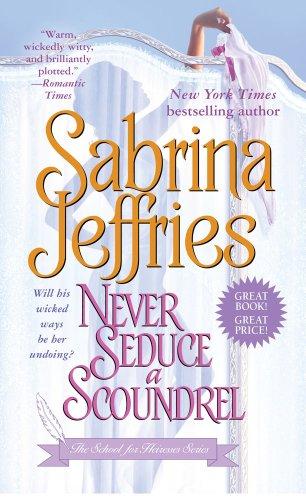 9781439140185: Never Seduce a Scoundrel (The School for Heiresses)