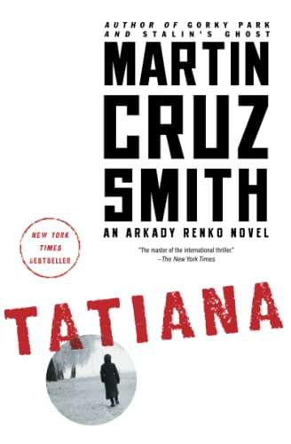 Tatiana: An Arkady Renko Novel: Smith, Martin Cruz