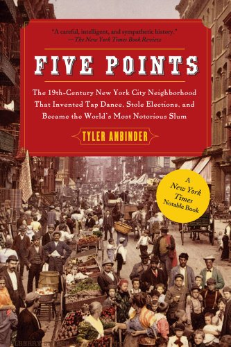 9781439141557: Five Points: The 19th Century New York City Neighborhood that Invented Tap Dance, Stole Elections, and Became the World's Most Notorious Slum