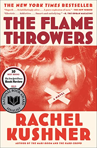 The Flame Throwers (SIGNED): Kushner, Rachel