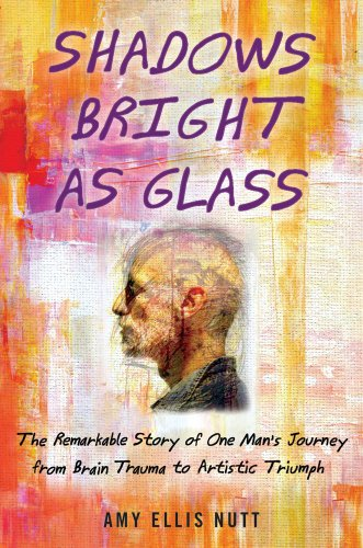 9781439143100: Shadows Bright as Glass: The Remarkable Story of One Man's Journey from Brain Trauma to Artistic Triumph