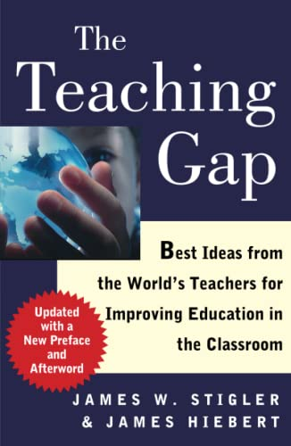 9781439143131: The Teaching Gap: Best Ideas from the World's Teachers for Improving Education in the Classroom