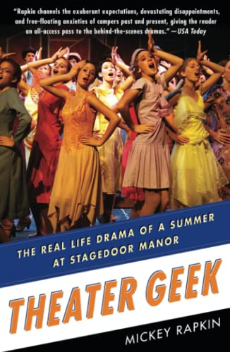 9781439145777: Theater Geek: The Real Life Drama of a Summer at Stagedoor Manor