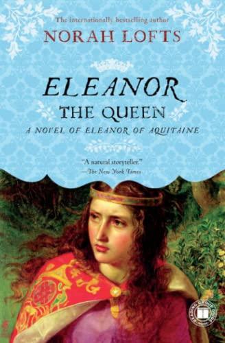 9781439146118: Eleanor the Queen: A Novel of Eleanor of Aquitaine