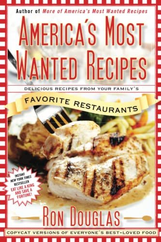 9781439147061: America's Most Wanted Recipes: Delicious Recipes from Your Family's Favorite Restaurants (America's Most Wanted Recipes Series)