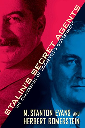 Stalin's Secret Agents: The Subversion of Roosevelt's Government: Evans, M. Stanton; ...