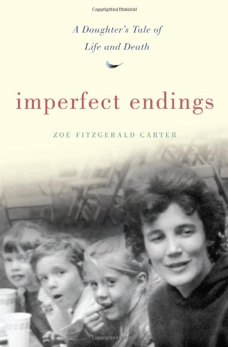 9781439148242: Imperfect Endings: A Daughter's Tale of Life and Death