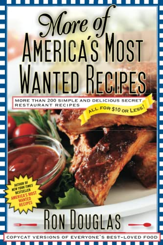 More of America's Most Wanted Recipes: More Than 200 Simple and Delicious Secret Restaurant Recip...