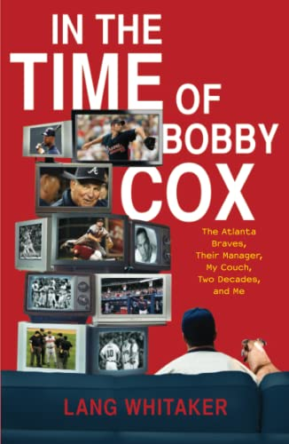 9781439148396: In the Time of Bobby Cox: The Atlanta Braves, Their Manager, My Couch, Two Decades, and Me