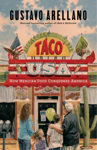 Taco USA: How Mexican Food Conquered America: Arellano, Gustavo