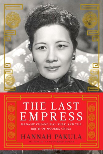 9781439148938: The Last Empress: Madame Chiang Kai-shek and the Birth of Modern China