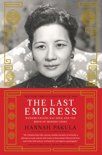 9781439148945: The Last Empress: Madame Chiang Kai-shek and the Birth of Modern China