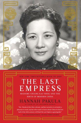 9781439148945: The Last Empress: Madame Chiang Kai-shek and the Birth of Modern China