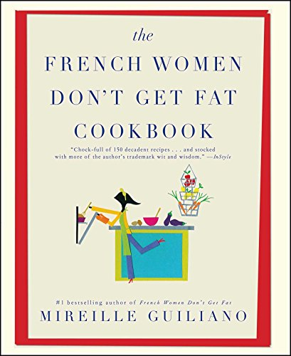 9781439148976: The French Women Don't Get Fat Cookbook