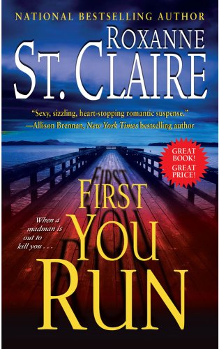 First You Run (The Bullet Catchers) (9781439149362) by St. Claire, Roxanne