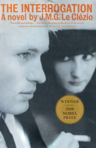 The Interrogation: A Novel: Le Clezio, J.