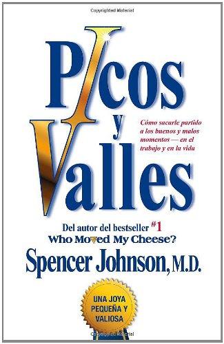 9781439149553: Picos y valles (Peaks and Valleys; Spanish edition): C�mo sacarle partido a los buenos y malos momentos--en el trabajo y en la vida