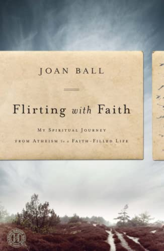 9781439149874: Flirting with Faith: My Spiritual Journey from Atheism to a Faith-Filled Life