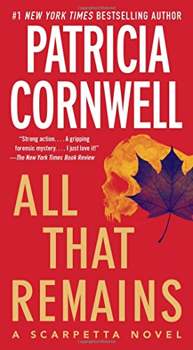 9781439149898: All That Remains: A Scarpetta Novel (Kay Scarpetta)
