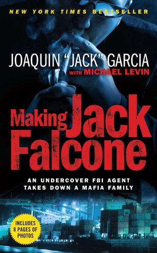 9781439149911: Making Jack Falcone: An Undercover FBI Agent Takes Down a Mafia Family