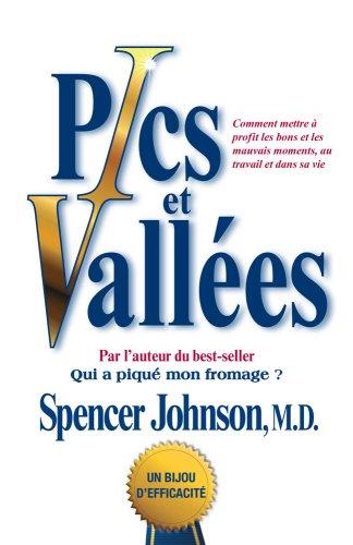 9781439150252: Pics et Vallees (Peaks and Valleys CAN French edition): Comment mettre a profit les bons et les mauvais moments, au travail et dans sa vie