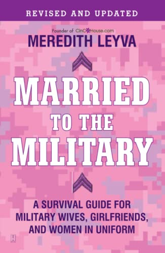 9781439150269: Married to the Military: A Survival Guide for Military Wives, Girlfriends, and Women in Uniform
