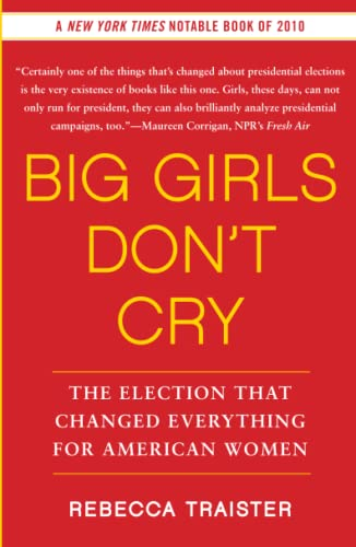 9781439150290: Big Girls Don't Cry: The Election That Changed Everything for American Women