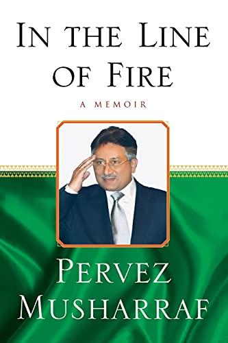 In the Line of Fire: A Memoir: Musharraf, Pervez