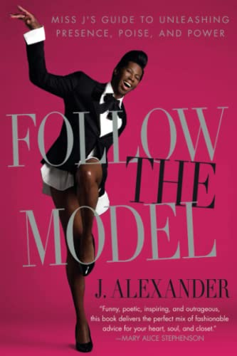9781439150511: Follow the Model: Miss J's Guide to Unleashing Presence, Poise, and Power