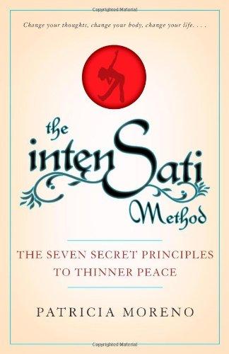 9781439152973: The IntenSati Method: The Seven Secret Principles to Thinner Peace