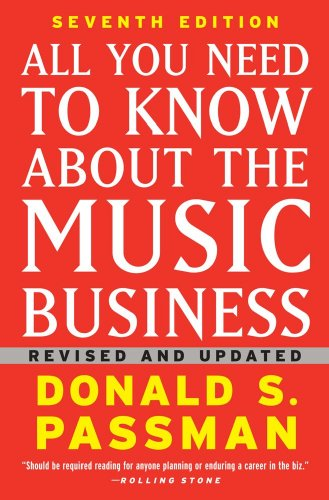 9781439153017: All You Need to Know About the Music Business: Seventh Edition