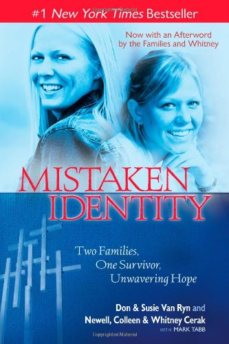 Mistaken Identity: Two Families, One Survivor, Unwavering Hope: Van Ryn, Don; Van Ryn, Susie; Cerak...