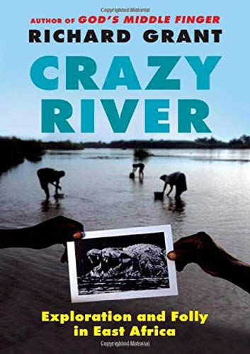 9781439154144: Crazy River: Exploration and Folly in East Africa