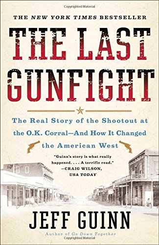 9781439154250: The Last Gunfight: The Real Story of the Shootout at the O.K. Corral-And How It Changed the American West