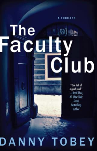 The Faculty Club: A Thriller: Tobey, Danny