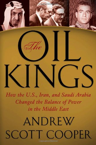 9781439155172: The Oil Kings: How the U.S., Iran, and Saudi Arabia Changed the Balance of Power in the Middle East