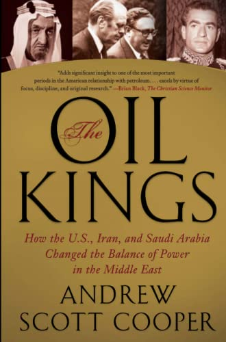 9781439155189: The Oil Kings: How the U.S., Iran, and Saudi Arabia Changed the Balance of Power in the Middle East