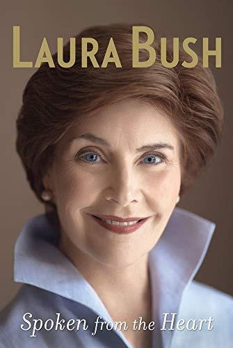 Spoken From The Heart: Bush, Laura