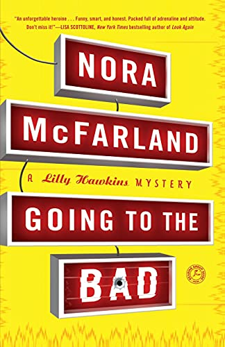 Going to the Bad: A Lilly Hawkins: McFarland, Nora