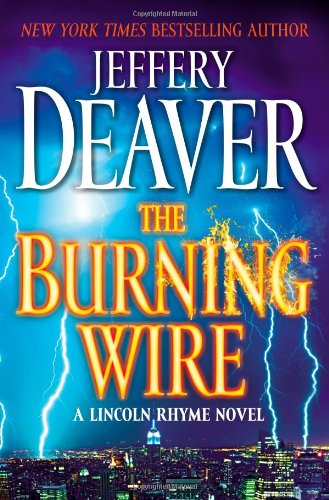 The Burning Wire **Signed**: Deaver, Jeffery